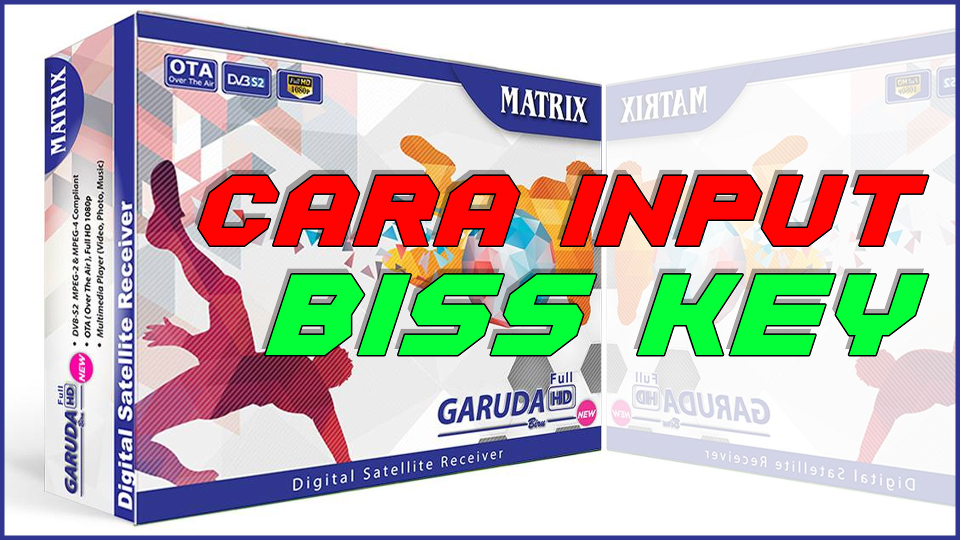 Cara Isi Biss Key Matrix Garuda Full HD Biru