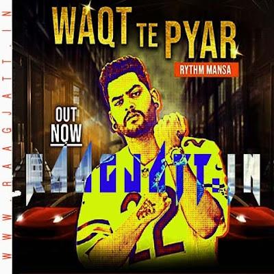 Waqt Te Pyar by Rythm Mansa lyrics