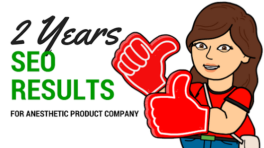 2 Years SEO Results for Anesthetic Product Company