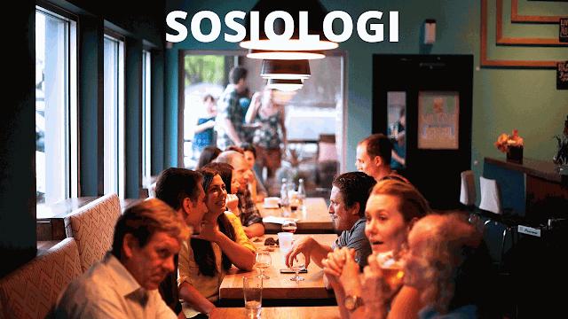 Sosiologi: Pengertian, Sejarah, Sifat, Ciri, Fungsi, dan Objek Kajian