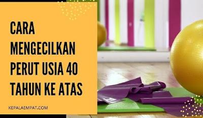 Cara-mengecilkan-perut-usia-40-tahun