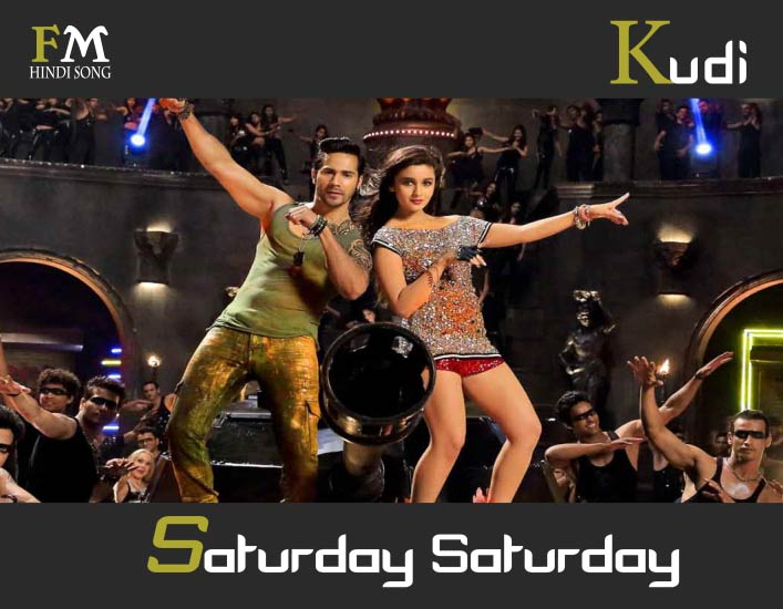 Kudi-SaturdaySaturday-Humpty-SharmaKi-Dulhaniya-(2014)