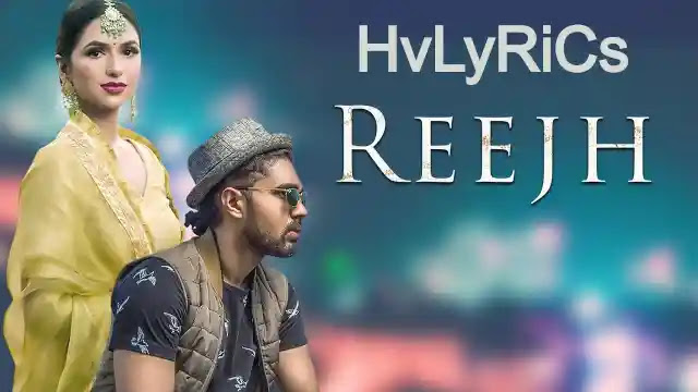 Reejh Lyrics-Jaswant Singh Rathore, Reejh Lyrics, Reejh Lyrics-Jaswant, Reejh Lyrics-Jaswant Singh, Reejh Lyrics in english,
