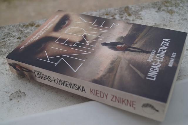 """""""Kiedy zniknę"""" Agnieszka Lingas-Łoniewska"""