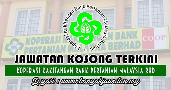 Jawatan Kosong Terkini 2018 di Koperasi Kakitangan Bank Pertanian Malaysia Bhd