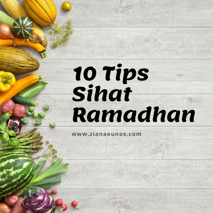 10 Tips Sihat Semasa Ramadhan