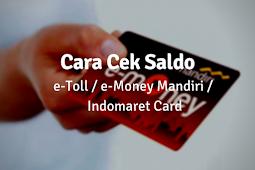 5 Cara Cek Saldo e-Toll, e-Money, dan Indomaret Card dengan Mudah