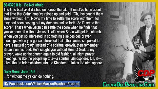 That's when Satan will get the church - William Marrion Branham