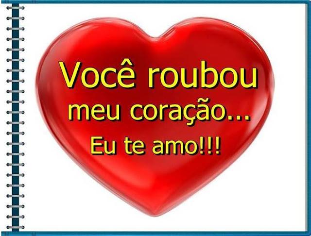 Você roubou meu coração... Eu te amo!!!