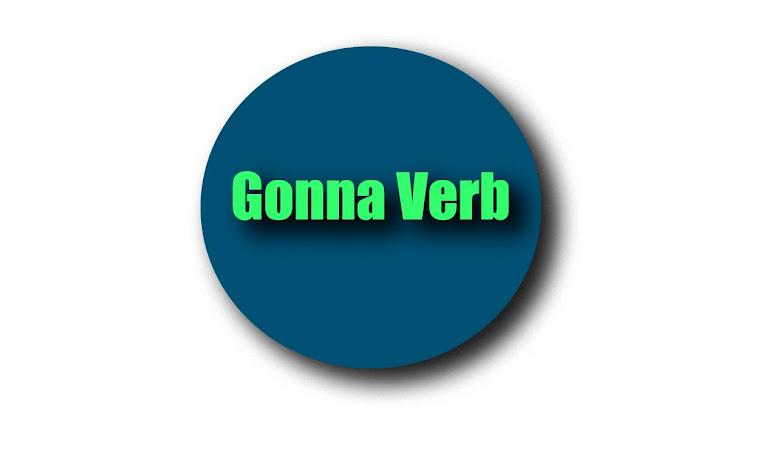 "I am gonna +verb, HOW TO USE ""GONNA"" VERB,I am gonna +verb, HOW TO USE ""GONNA"" VERB, Wanna, Gonna, Gotta এর ব্যবহার ইংরেজিতে Want to, Going to এর পরিবর্তে মূলতঃ Wanna, Gonna, Gotta ব্যবহার হয়।"