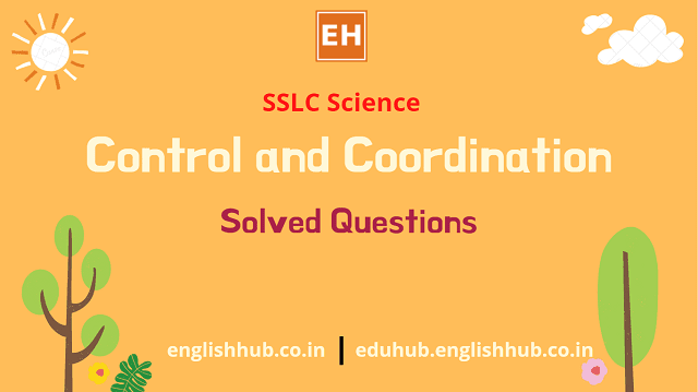 SSLC Science: Q&A of Control and Coordination