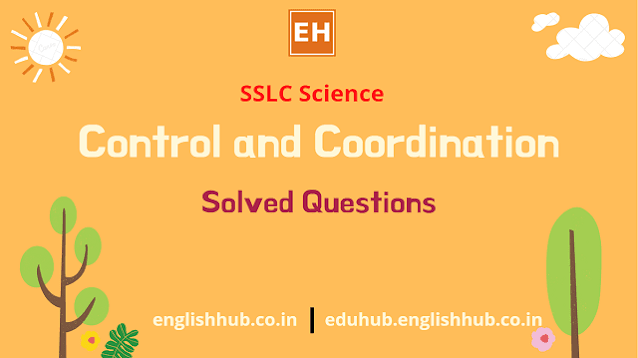 SSLC Science (EM): Control and Coordination | Solved Questions