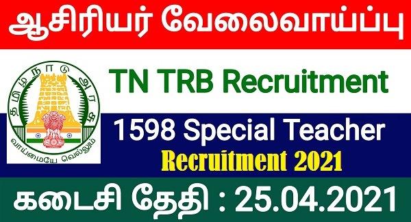 TN TRB Special Teacher Recruitment 2021 | 1598 Vacancies