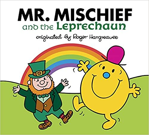 Mr. Mischief and the Leprechaun (Mr. Men and Little Miss) St. Patrick's Day book