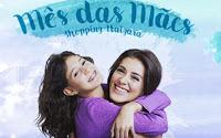 Promoção Mês das Mães Shopping Itaigara Salvador