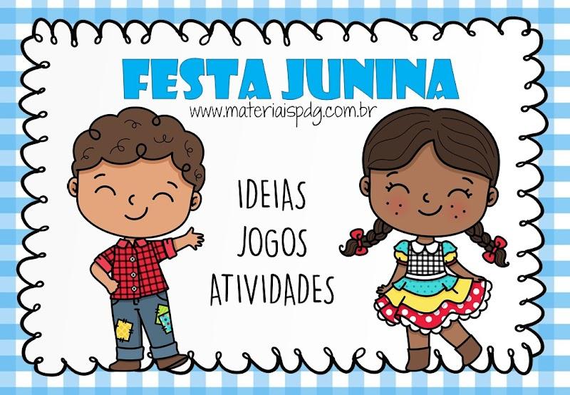 FESTA JUNINA - JOGOS, IDEIAS E ATIVIDADES