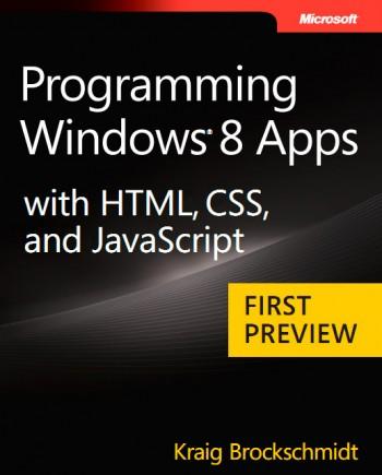 Programming Windows 8 Apps with HTML, CSS and Javascript – Kraig Brockschmidt