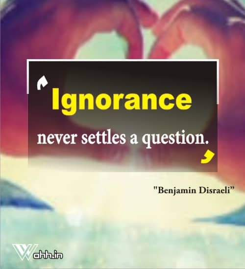 Benjamin-Disraeli-ignorance-quotes-in-hindi