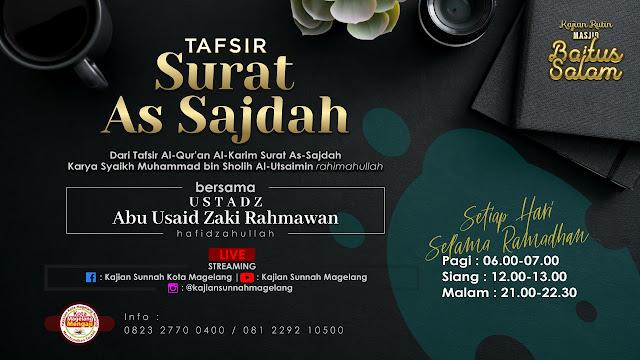 Kajian Kota Magelang Mengaji selama  Ramadhan Tafsir surat As-Sajdah setiap hari Live Facebook Bersama Ustadz Zaki Abu Ussaid Hafidzahulloh
