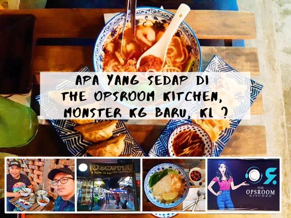 Apa Yang Sedap di The Opsroom Kitchen, Monster Kg Baru, Kuala Lumpur?