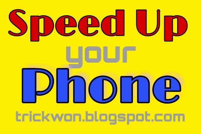 How to Increase Android Phone Speed without Root | 12 Best Tricks