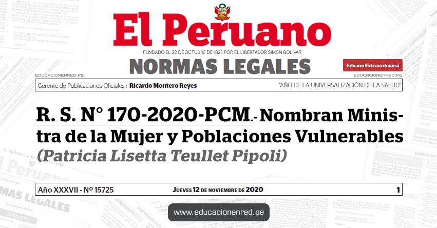 R. S. N° 170-2020-PCM.- Nombran Ministra de la Mujer y Poblaciones Vulnerables (Patricia Lisetta Teullet Pipoli)