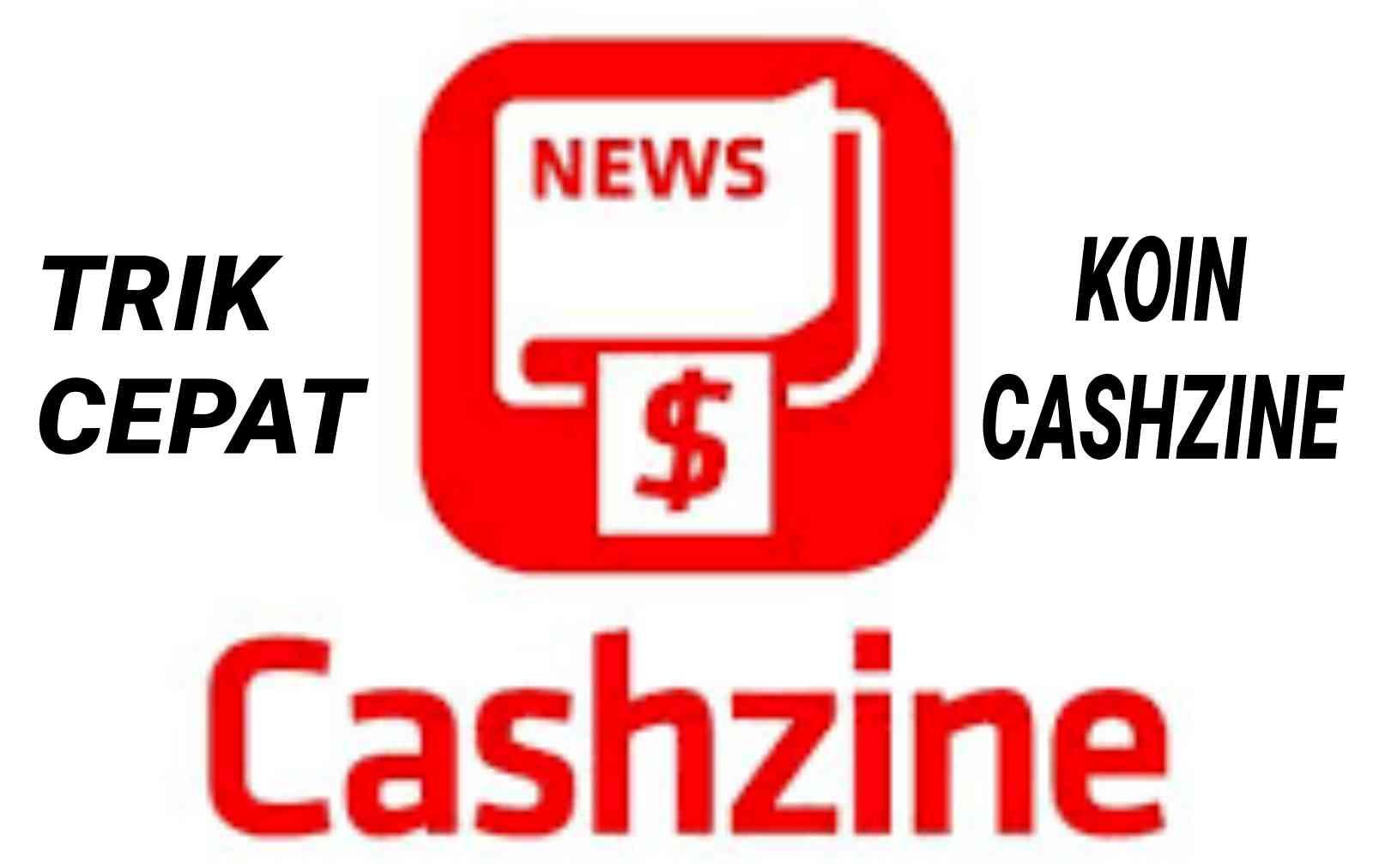 Cara Mendapatkan Koin Cashzine Dengan Cepat Tanpa Mengundang Teman 2021 Bukan Kapten