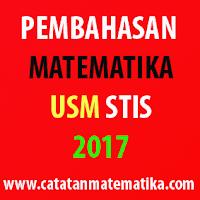 Pembahasan Matematika USM STIS 2017