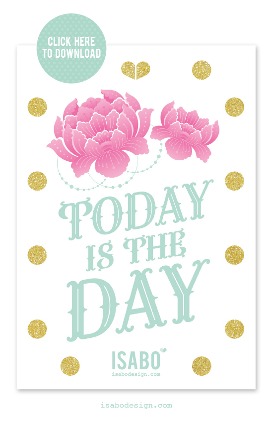isabodesign-quotes-Today-is-the-Day