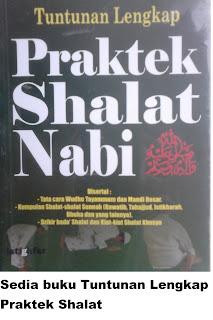 Buku Tuntunan Lengkap Praktek Shalat Nabi