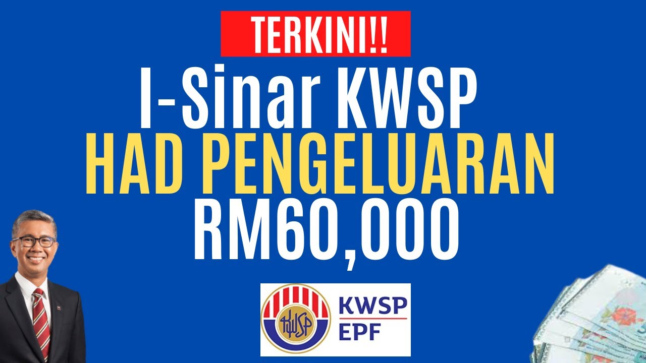I-Sinar KWSP Boleh keluar 10% dari akaun 1, had pengeluaran RM60,000