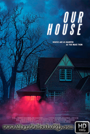 Our House [1080p] [Latino-Ingles] [MEGA]