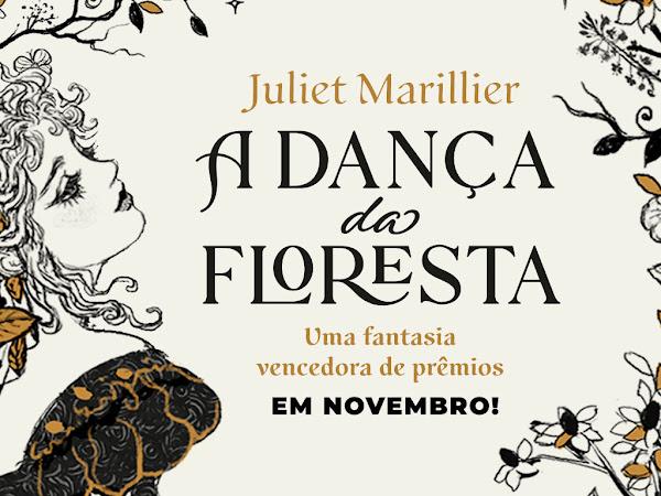 Em breve: A Dança da Floresta, de Juliet Marillier pela Editora Wish