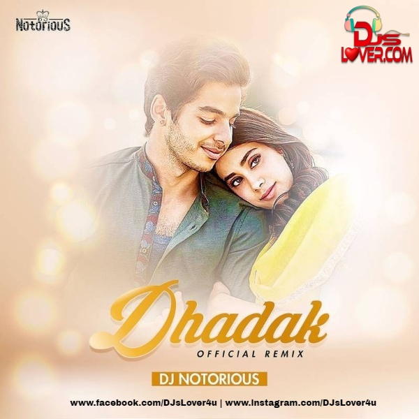 Dhadak Official Remix DJ Notorious