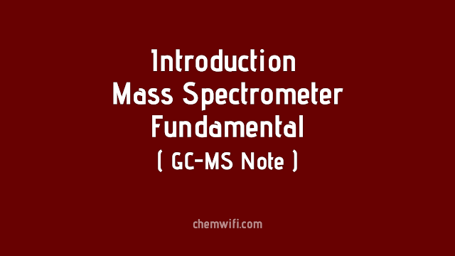 Mass Spectrometer Fundamentals