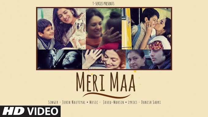 Meri Maa Lyrics in Hindi and English - Jubin Nautiyal
