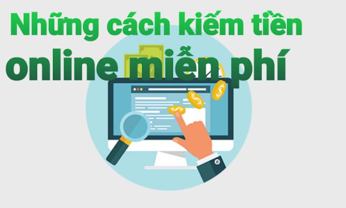 Những cách kiếm tiền online miễn phí uy tín nhất hiện nay