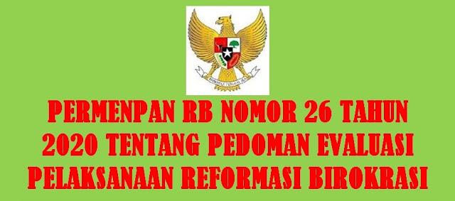Permenpan RB Nomor 26 Tahun 2020 Tentang Pedoman Evaluasi Pelaksanaan Reformasi Birokrasi