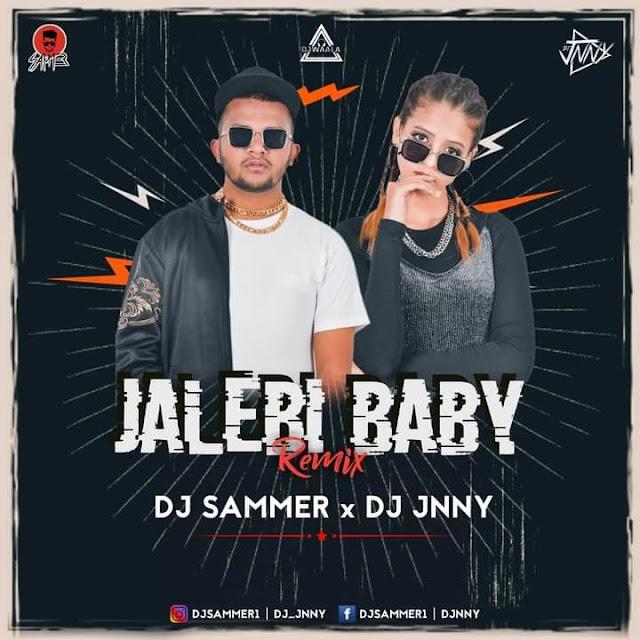 JALEBI BABY (REMIX) - DJ SAMMER X DJ JNNY