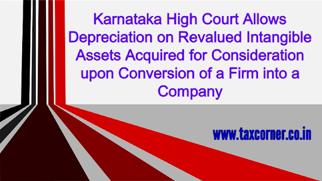 karnataka-high-court-allows-depreciation-revalued-intangible-assets-acquired-for-consideration-upon-conversion-of-firm-into-company