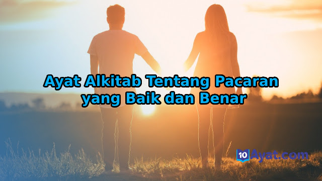 8 Ayat Alkitab Tentang Pacaran yang Baik dan Benar