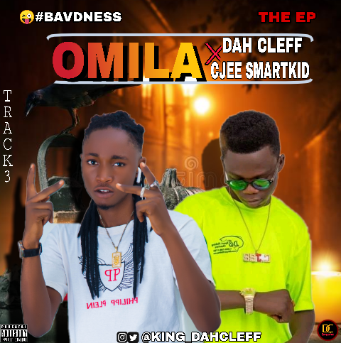 [Music/ep] DAH CLEFF FT CJEE SMARTKID OMILA..... BAVDNESS EP