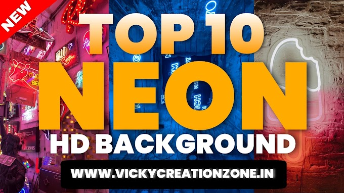 Top 10 NEON HD background |vicky Creation zone |2020