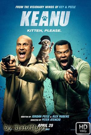 Keanu [2016] [Latino-Ingles] HD 1080P [Google Drive] GloboTV