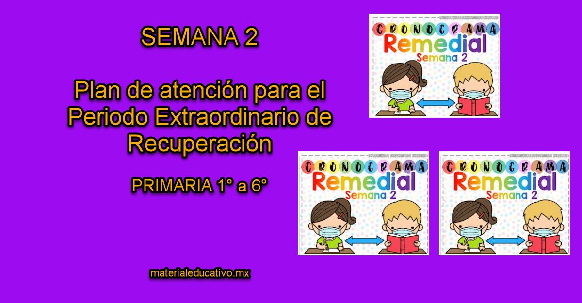 SEMANA 2 - Plan de Atención para el Periodo Extraordinario de Recuperación