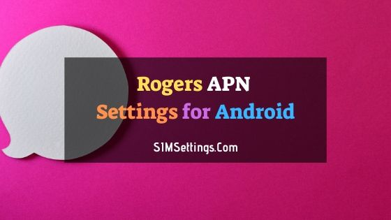 Rogers APN Settings Android