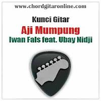 Chord Kunci Gitar Iwan Fals feat. Ubay Nidji Aji Mumpung