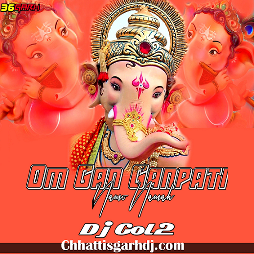 Om Gan Ganpati Namo Namah dj Gol2 cg Mix dj Song Collection Ganesh Mantra