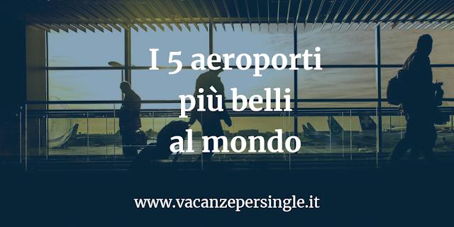 5 aeroporti più belli nel mondo