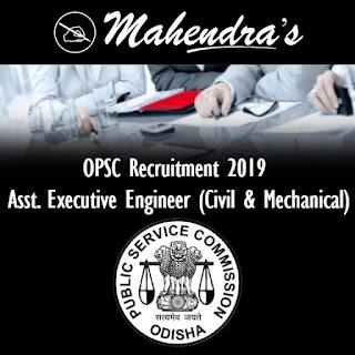 OPSC Recruitment 2019 : Asst. Executive Engineer (Civil & Mechanical)
